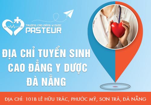 Địa chỉ tuyển sinh Cao đẳng Y Dược Pasteur Đà Nẵng