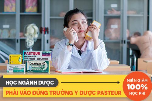 Học ngành Dược phải vào đúng trường Y Dược Pasteur